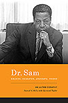 Dr. Sam, Soldier, Educator, Advocate, Friend: The Autobiography of Samuel Eugene Kelly