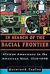 In Search of the Racial Frontier: African American West, 1528-1990